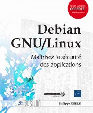 Debian GNU/Linux - Maîtrisez la sécurité des applications - eni - 9782409013324 -