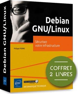 Debian GNU/Linux - Sécurisez votre infrastructure - eni - 9782409021145 -
