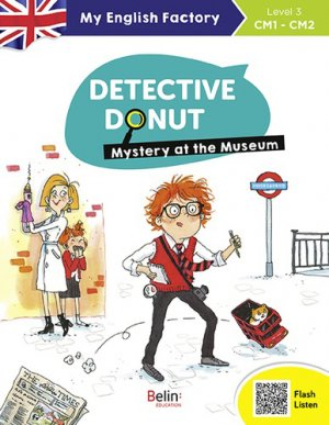 Detective Donut: Mystery at the Museum  - Level 3 ( CM1 - CM2 ) - belin - 9782410012354 -