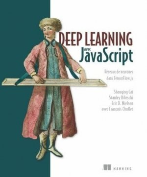 Deep learning avec JavaScript - First - 9782412058282 -