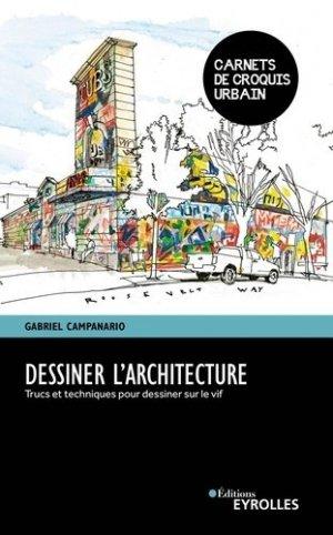 Dessiner l'architecture - Eyrolles - 9782416000119 -