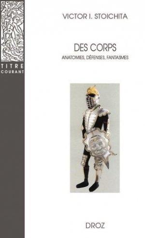 Des corps. Anatomies, défenses, fantasmes - Librairie Droz - 9782600005678 -