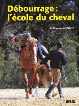 Débourrage : l'école du cheval - belin - 9782701147611 -