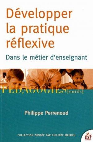 Développer la pratique réflexive dans le métier d'enseignant - ESF Editeur - 9782710124375 -