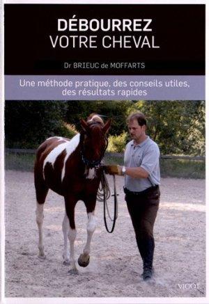 Débourrez votre cheval. Une méthode pratique, des conseils utiles, des résultats rapides - Vigot - 9782711422050 -