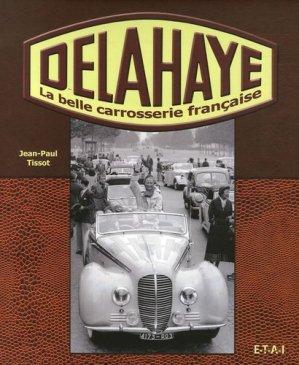 Delahaye. La belle carrosserie française - etai - editions techniques pour l'automobile et l'industrie - 9782726886977 -