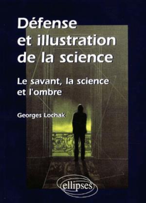 Défense et illustration de la science - ellipses - 9782729809621 -
