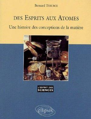 Des esprits aux atomes - Ellipses - 9782729819521 -