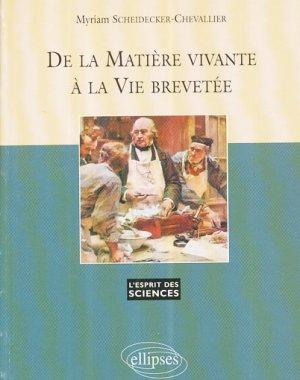 De la Matière Vivante à la Vie brevetée - ellipses - 9782729822729 -