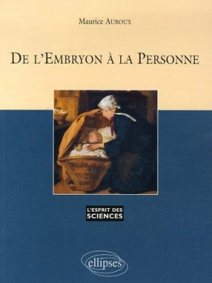 De l'embryon à la personne - ellipses - 9782729827090 -
