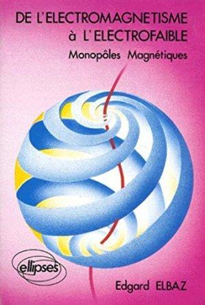 De l'électromagnétisme à l'électrofaible - ellipses - 9782729889432 -