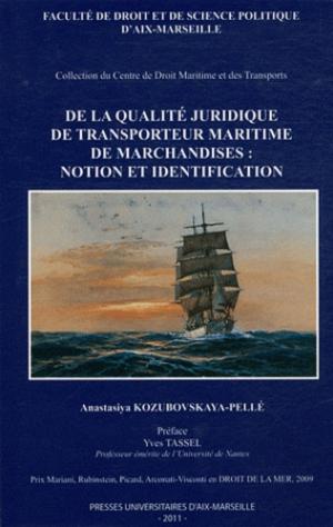 De la qualité juridique de transporteur maritime de marchandises : notion et identification - presses universitaires d'aix-marseille - 2302731407522 -