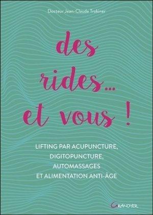 Des rides... et vous ! Lifting par acupuncture, digitopuncture, automassages et alimentation anti-âge - grancher - 9782733914588 -
