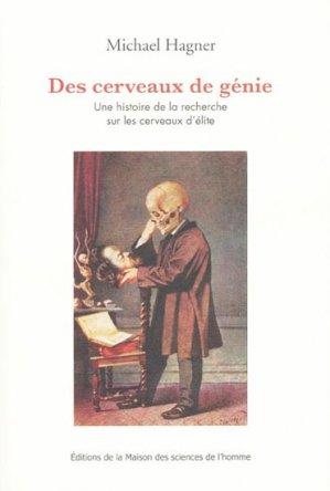 Des cerveaux de génie - Maison des Sciences de l'Homme - 9782735111749 -