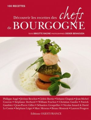 Découvrir les recettes des chefs de Bourgogne. 100 recettes - Ouest-France - 9782737348839 -