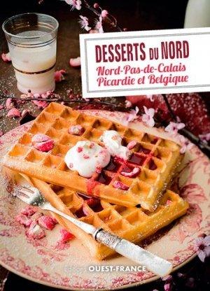 Desserts du Nord. Nord-Pas-de-Calais, Picardie et Belgique - Ouest-France - 9782737378386 -