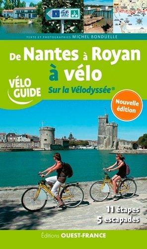 De Nantes à Royan à vélo. Sur la Vélodyssée ® - Ouest-France - 9782737383090 -