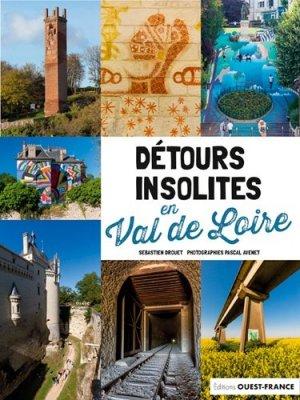 Détours insolites en Val de Loire - Ouest-France - 9782737383168 -