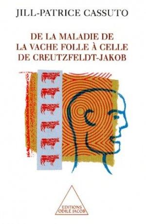 De la maladie de la vache folle à celle de Creutzfeld-Jacob - odile jacob - 9782738107022 -