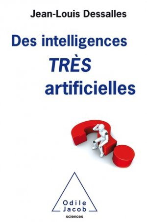 Des Intelligences TRES artificielles - odile jacob - 9782738147141 -