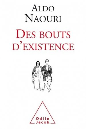 Des Bouts d'existence - odile jacob - 9782738147943 -