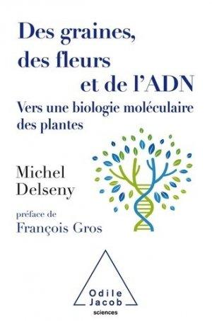 Des graines, des fleurs et de l'ADN - odile jacob - 9782738151476 -