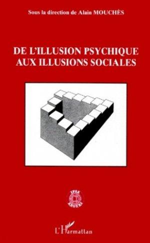 DE L'ILLUSION PSYCHIQUE AUX ILLUSIONS SOCIALES - l'harmattan - 9782738482686 -