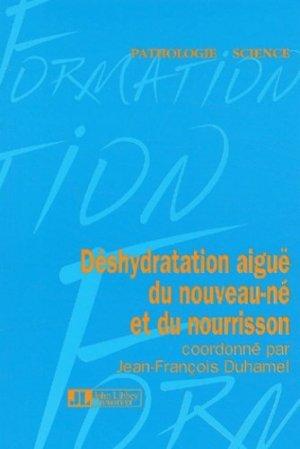 Déshydratation aiguë du nouveau-né et du nourrisson - john libbey eurotext - 9782742003570 -
