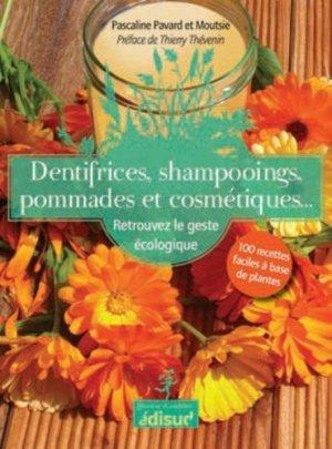 Dentifrices, shampooings, pommades et cosmétiques - edisud - 9782744910081 -