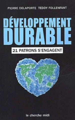 Développement durable : 21 patrons s'engagent - Le Cherche Midi - 9782749100166 -