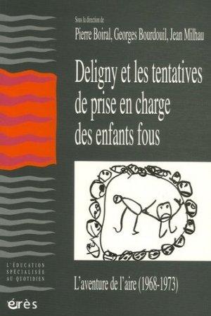 Deligny et les tentatives de prise en charge des enfants fous. L'aventure de l'Aire (1968-1973) - Erès - 9782749206967 -