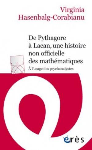De Pythagore à Lacan, une histoire non-officielle des mathématiques - eres - 9782749252643 -