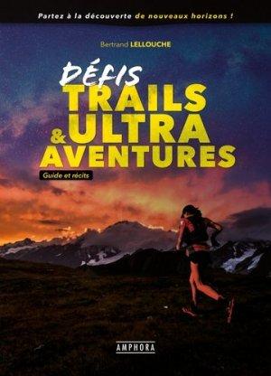 Défis trails & Ultra Aventures - Amphora - 9782757604069