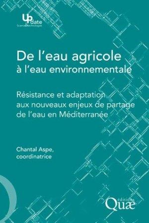 De l'eau agricole à l'eau environnementale - quae  - 9782759216963