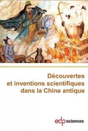 Découvertes et inventions scientifiques dans la Chine Antique - EDP Sciences - 9782759825059 -