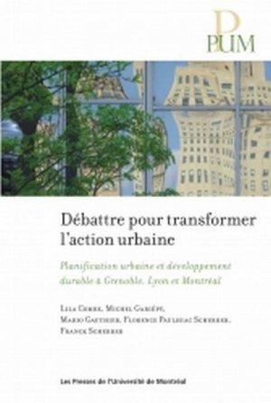 Débattre pour transformer l'action urbaine - presses de l'universite de montréal - 9782760627932 -