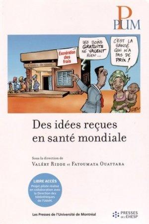 Des idées reçues en santé mondiale - presses de l'universite de montréal - 9782760635234 -