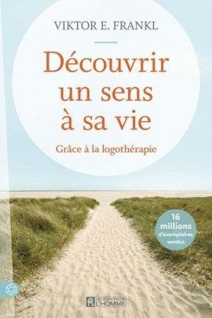 Decouvrir un sens a sa vie - nouvelle edition - de l'homme (éditions) - 9782761957717 -