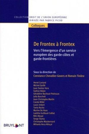 De Frontex à Frontex. Vers l'émergence d'un service européen des garde-côtes et garde-frontières - bruylant - 9782802763505 -