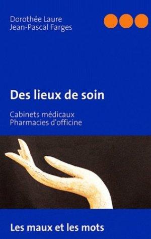 Des lieux de soin - Books on Demand Editions - 9782810612048 -