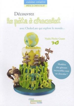 Découvrez la pâte à chocolat avec ChokoLate qui explore le monde... - creapassions - 9782814101517 -