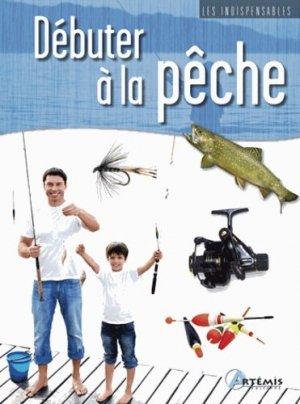 Débuter à la pêche - artemis - 9782816003635 -