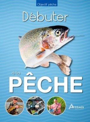 Débuter à la pêche - artemis - 9782816007299 -