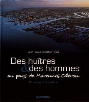 Des huîtres & des hommes au pays de Marennes-Oléron - sud ouest - 9782817706085 -