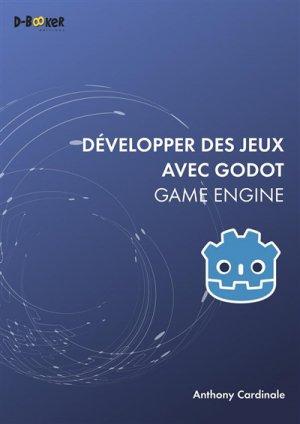 Développer des jeux avec Godot Game Engine - d-booker  - 9782822707992 -