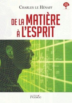De la matière à l'esprit - Editions Persée - 9782823111286 -