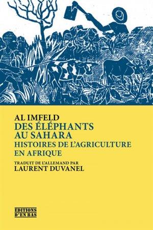 Des éléphants au Sahara : histoires de l'agriculture en Afrique - d'en bas - 9782829005589 -