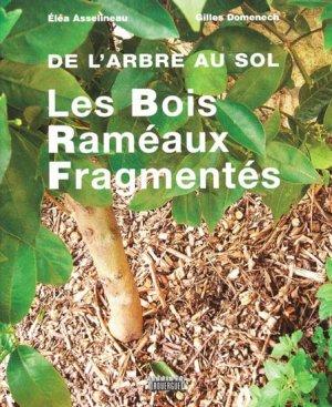 De l'arbre au sol  - Les Bois Raméaux Fragmentés - rouergue - 9782841568994