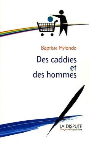 Des caddies et des hommes - La Dispute - 9782843031212 -