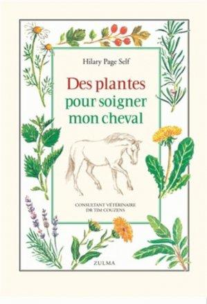 Des plantes pour soigner mon cheval - zulma - 9782843045714 -